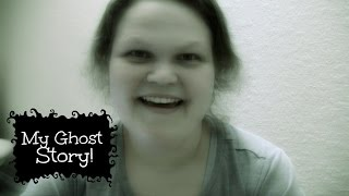 Telling you my ghost story!