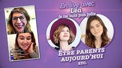 Etre parent aujourd'hui ! Live avec Léa de la chaîne 'Je ne suis pas jolie '