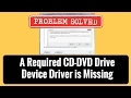 Fix A required cd-dvd drive device driver is missing