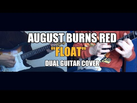 August Burns Red – Float (Dual Guitar...