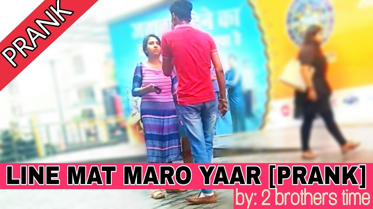 Download LINE MAT MARO YAAR !! [PRANK]- by/2 Brothers Time