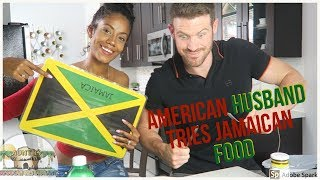 American Husband Tries Jamaican Food