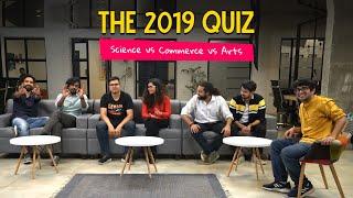 The 2019 Quiz: Science Vs Commerce Vs Arts | Ok Tested