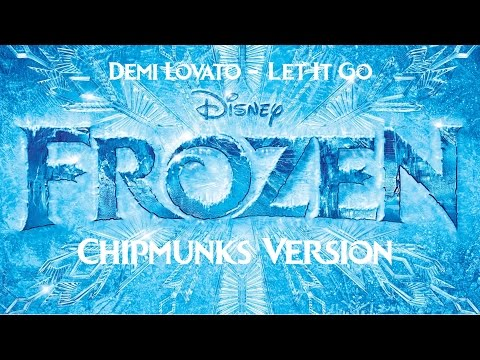 Demi Lovato - Let It Go (Chipmunks Version)
