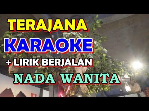 TERAJANA KARAOKE UNTUK SUARA CEWEK [ Audio Jernih ] Karaoke Organ Tunggal