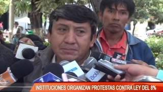 INSTITUCIONES ORGANIZAN PROTESTAS CONTRA LEY DEL 8 %