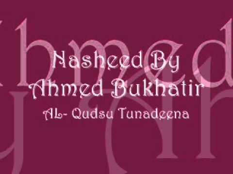 al-qudsu tunadeena - Ahmed Bukhatir