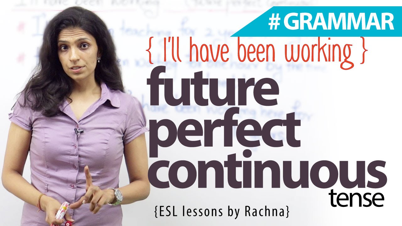 Using The Future Perfect Continuous Tense I Ll Have Been Working