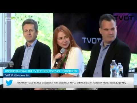 "TVOT San Francisco 2016 Panel: ""Understanding the TV Technologies of Tomorrow"""