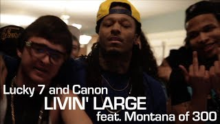 Lucky 7 and Canon ft. Montana of 300 - Livin