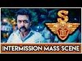 Singam 3 - Intermission Mass Scene | Suriya | Anushka Shetty | Shruti Haasan | Harris Jayaraj | Hari