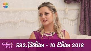 Gelin Evi 592. Bölüm | 10 Ekim 2018