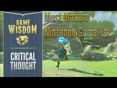 How The Legend of Zelda Breath of the Wild is Nintendo's Most Mature Game -- Critical Thought