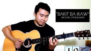 Bakit Ba Ikaw - Michael Pangilinan (Fingerstyle Guitar Cover)