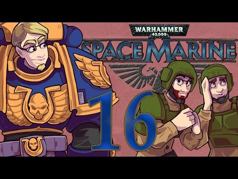 ETA Plays! Space Marine Ep. 016 - Might be Chaos