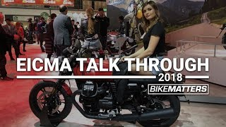 EICMA 2018 TALKTHROUGH!