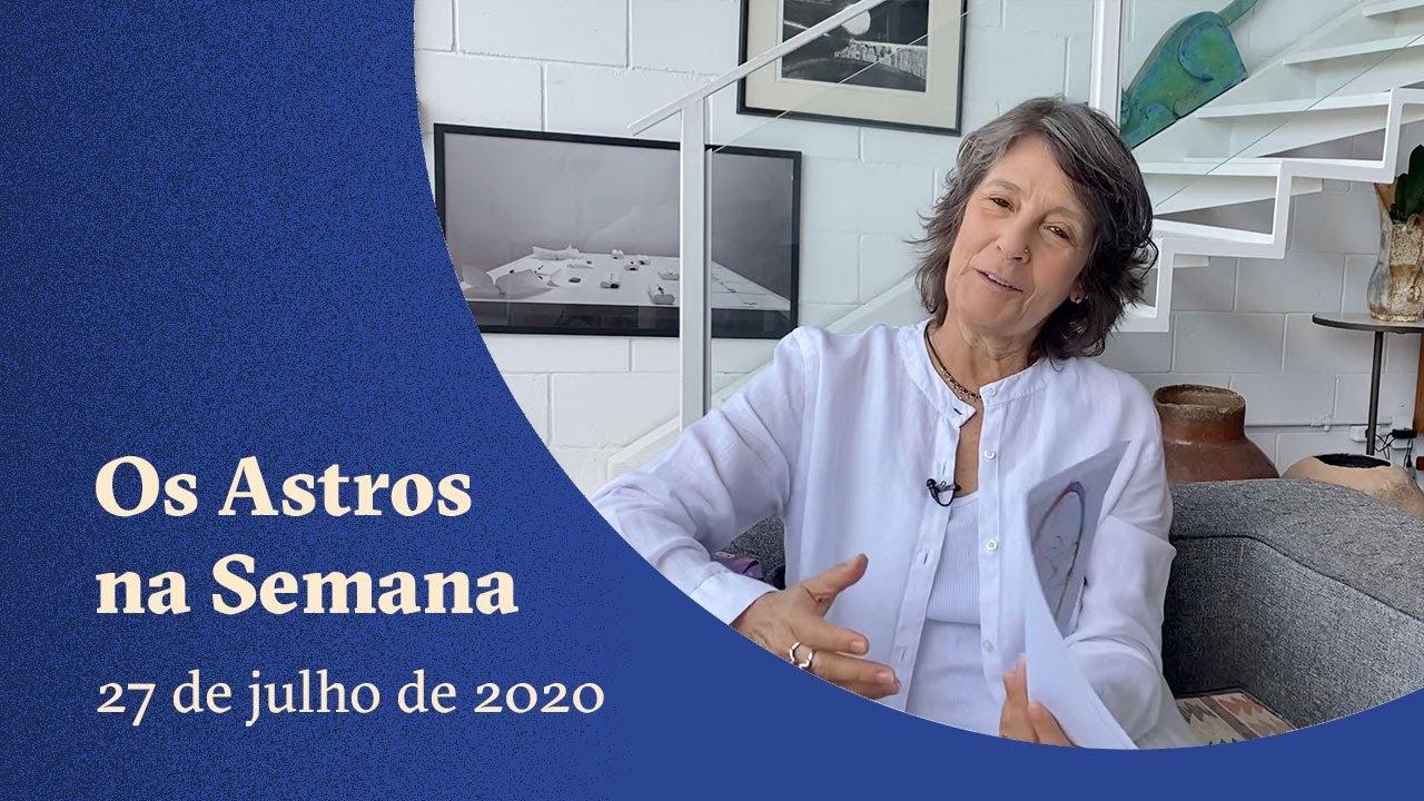 Os Astros na Semana - Agosto - 27 a 2 - Claudia Lisboa