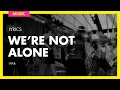 Download W.A.B. - We're Not Alone (Lyrics) MP3 song and Music Video