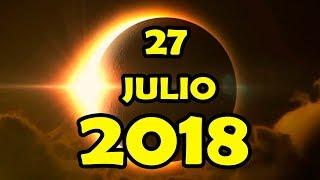 El 27 Julio 2018 Ocurrirá un Fenómeno Espectacular