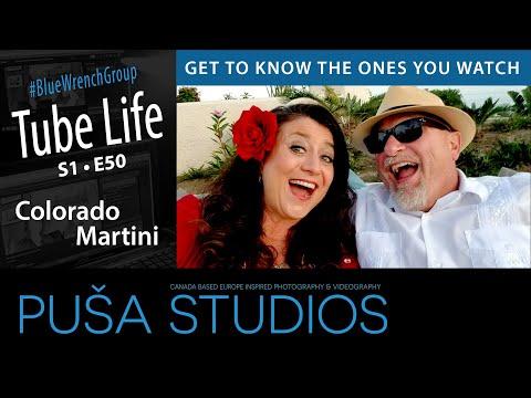 Colorado Martini | Tube Life S01 * E50  on Puša Studios