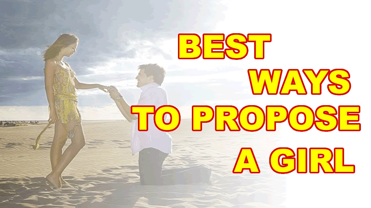 Best Ways To Propose A Girl Marriage Proposal Ideas