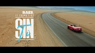 Raes ft. Young Eiby - Sin Ti (Official Video)