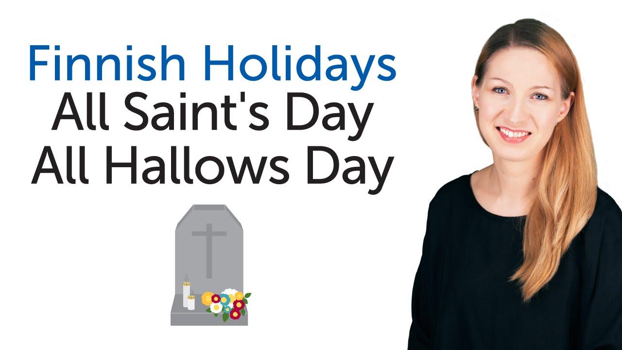 Finnish Holidays - Day of All Saint's Day / All Hallows Day - pyhäinpäivä