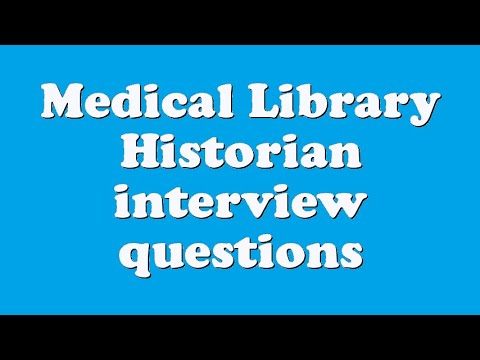 Medical Library Historian interview questions