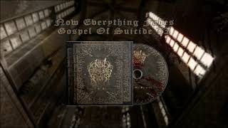 Now Everything Fades - Gospel Of Suicide (Part II) (DSBM)