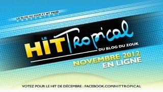 Leblogduzouk - HIT TROPICAL NOVEMBRE 2012