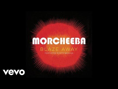 Morcheeba - Blaze Away (Official Audio)