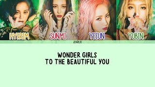 Artist: wonder girls song: to the beautiful you (아름다운 그대에게) album: why so lonely -credits- korean: klyrics rom: eng: kbeat color code: me (sorry for ...