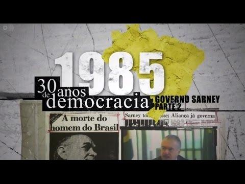 1985 - 30 anos de democracia: Governo Sarney - Parte 2