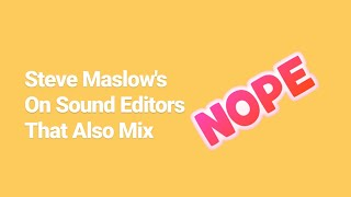 Steve Maslow's Thoughts On Sound Editors That Also Mix