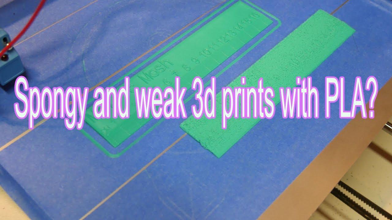 How to fix spongy 3d printer PLA prints