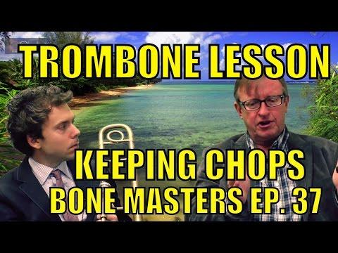Trombone Lessons: Keeping Chops - Bone Masters: Ep. 37- Rich Bullock