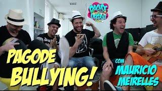 Pagode da Ofensa na Web - Pagode Bullying! (com Maurício Meirelles)