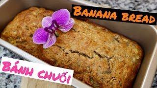 How To Make Moist Banana Bread (Cách Làm Bánh Chuối Kiểu Mỹ)
