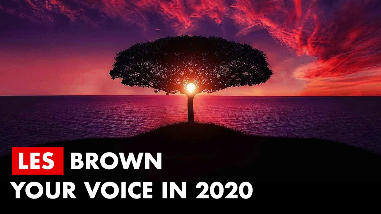 Les Brown - Your Voice In 2020 (COVID-19)