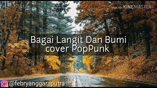 LIRIK BAGAI LANGIT DAN BUMI - VIA VALLEN ( Cover PopPunk ) By David Endra L