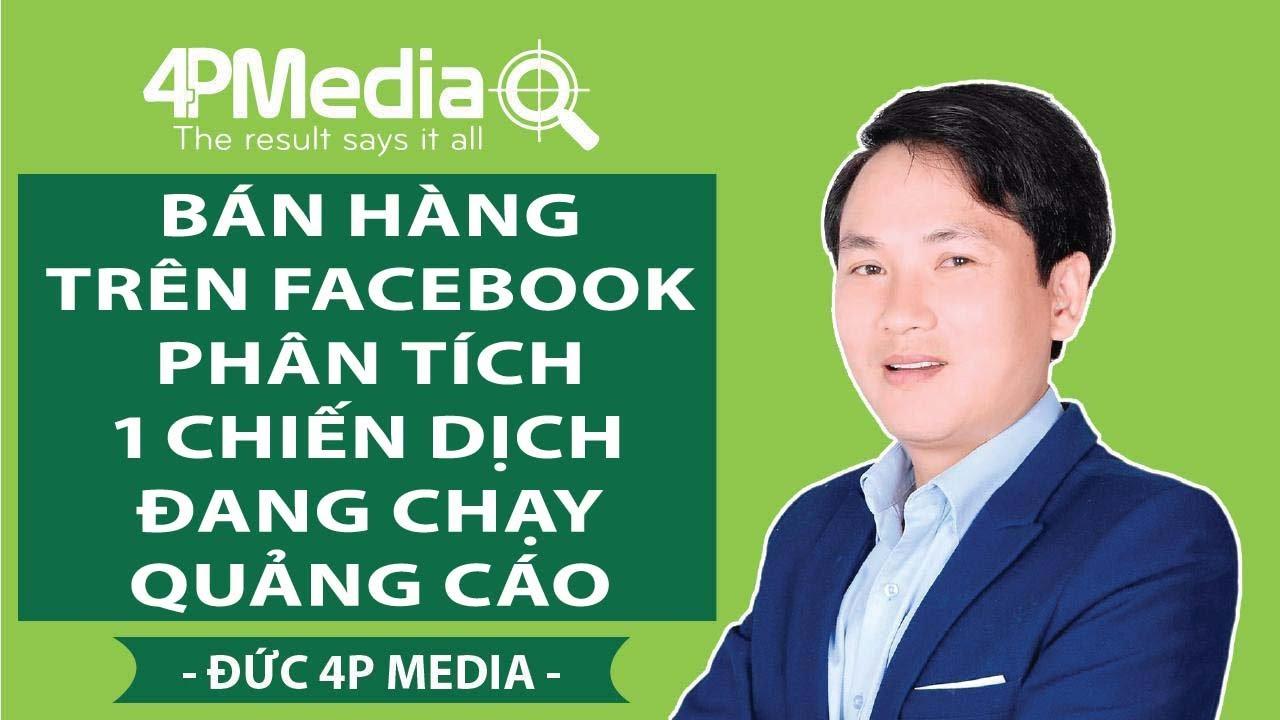 Bán Hàng Trên Facebook – Phân Tích 1 Chiến Dịch Đang Chạy Quảng Cáo   Đức 4P Media