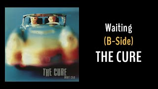 The Cure - Waiting (B-Side)