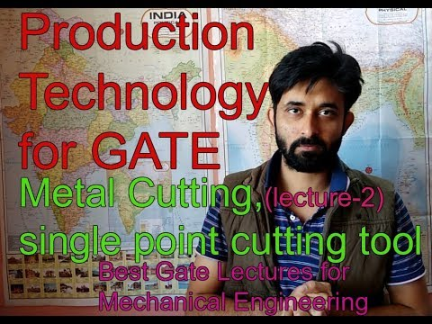 GATE- production technology-(lecture-2)- metal cutting- single point cutting tool