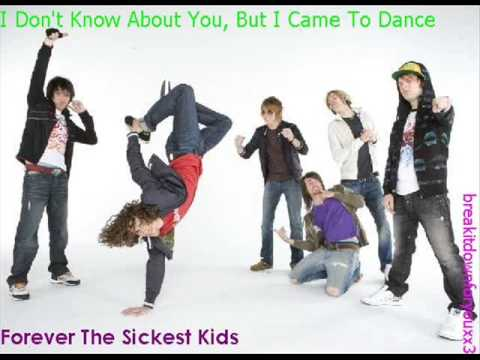 Forever The Sickest Kids - I Don't Know About You, But I Came To Dance [LYRICS]