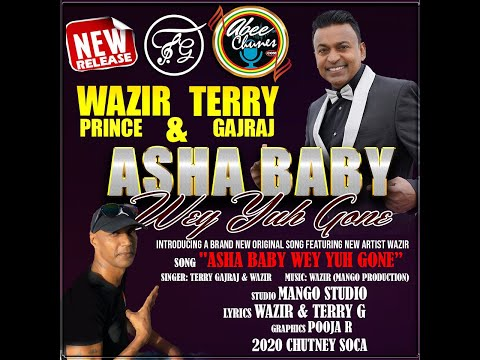 Terry Gajraj & Prince Wazir - Asha Baby Weh Yuh Gone [2020]