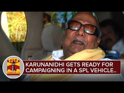 Karunanidhi gets ready for Campaigning in a Special Vehicle | Detailed Report | Thanthi TV