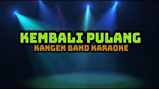 Kangen Band - Kembali Pulang (Karaoke)
