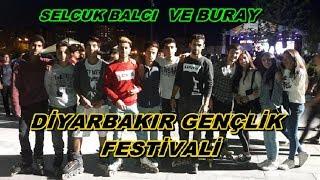 GENÇLİK FESTİVALİ DİYARBAKIR'DA / SELCUK BALCI VE BURAY