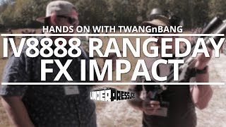 IV8888 Range Day Prt 2: FX Impact hands on with TWANGnBANG