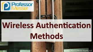 Wireless Authentication Methods - SY0-601 CompTIA Security+ : 3.4